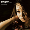 Trust your love / Kumi Koda