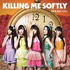 Killing Me Softly / TOKYO GIRLS' STYLE
