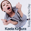 Today Is A New Day / Kaela Kimura